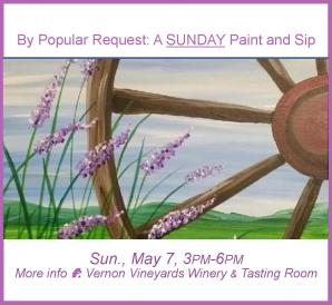 Paint & Sip Project for May 7, 2017 at Vernon Vineayrds Tasting Room. Instructor: Linda from The Happy Canvas.  Paint Sip Promo